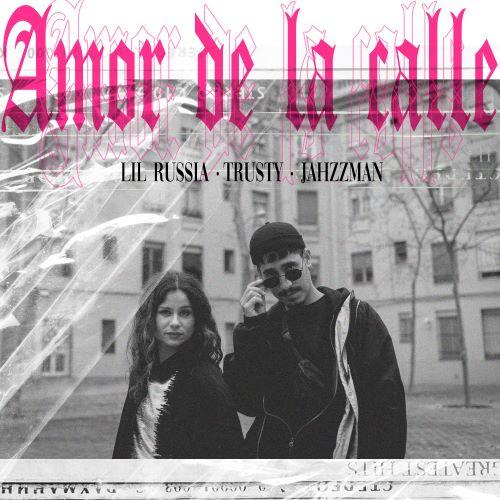 Lil Russia & Jahzzmvn feat Trusty_Amor de la calle (portada) LOW
