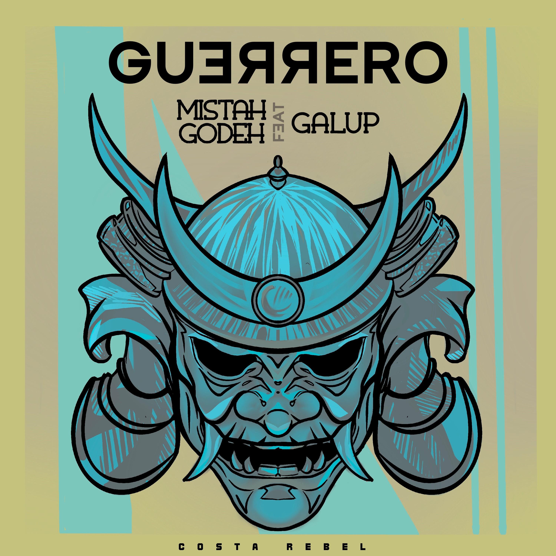 Mistah Godeh feat Galup - Guerrero (portada)