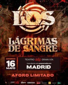 Lagrimas de Sangre en Madrid @ Teatro EDP Gran Via