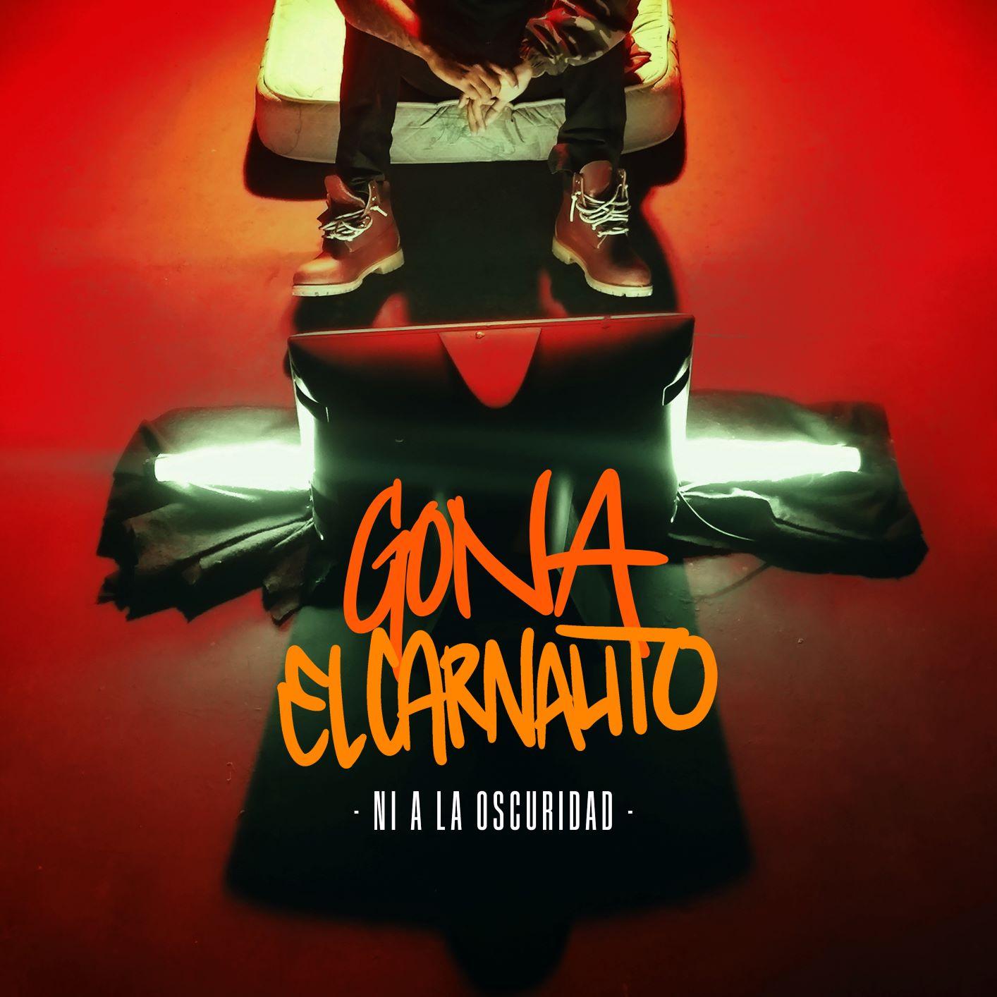 El Carnalito feat Gona - Ni a la oscuridad (portada) low