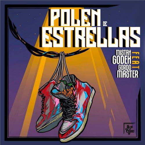 Mistah Godeh feat Gordo Master - Polen de estrellas (portada) low - copia
